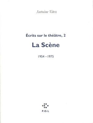 Ecrits sur le théâtre : la scène